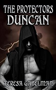 Duncan (The Protectors Series) Book #3 by [Gabelman, Teresa]