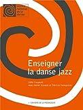 Enseigner la danse jazz: Cahiers de la pédagogie