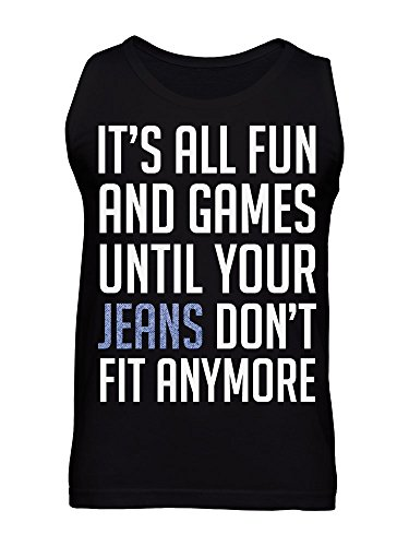 It's All Fun And Games Until Your Jeans Don't Fit Anymore Men's Tank Top