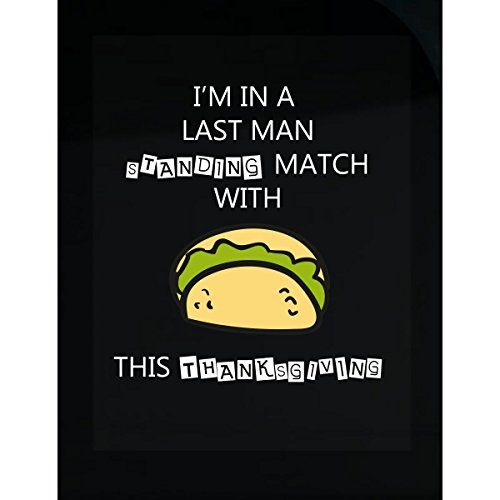 Prints Express I Am in A Last Man Standing Match with Tacos - Sticker