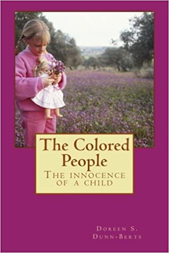 the colored people the innocence of a child doreen s dunn berts 9781518659690 amazoncom books - Colored People Book