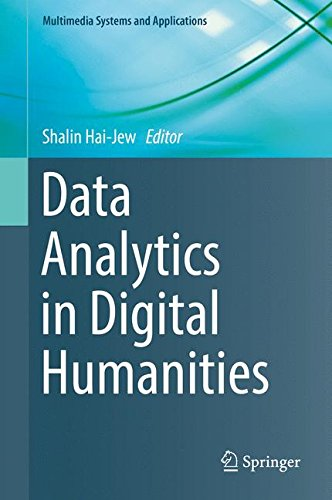 Data Analytics in Digital Humanities (Multimedia Systems and Applications)