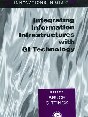 Download Integrating Information Infrastrutures with GI Technology (Innovations in GIS) Pdf