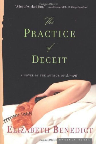 The Practice of Deceit (2005) (Book) written by Elizabeth Benedict