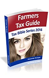 FARMERS TAX GUIDE 2014 (Tax Bible Series)