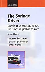 The Syringe Driver: Continuous subcutaneous infusions in palliative care