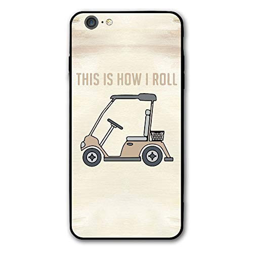 SRuhqu This Is How I Roll Golf Cart Funny Golfers Shockproof Anti-Scratch Slim Fit Hybrid TPU PC Frame Soft Back Cover Protective IPhone 6 Plus Case ()