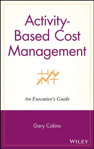 Download Activity-Based Cost Management: An Executive's Guide (Wiley Cost Management Series) Pdf