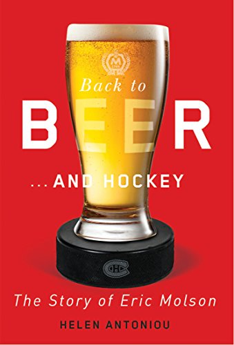 Back to Beer...and Hockey: The Story of Eric Molson (Electronic Hockey)