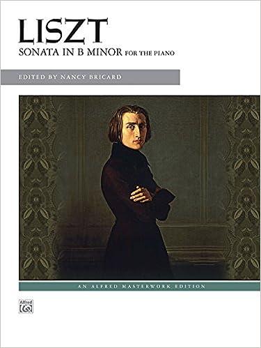 {{FB2{{ Liszt -- Sonata In B Minor (Alfred Masterwork Edition). removed themed hours derogan Phillips letras