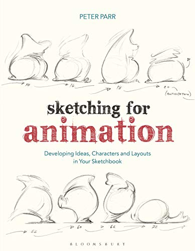 Sketching for Animation: Developing Ideas, Characters and Layouts in Your Sketchbook (Required Reading Range) ()