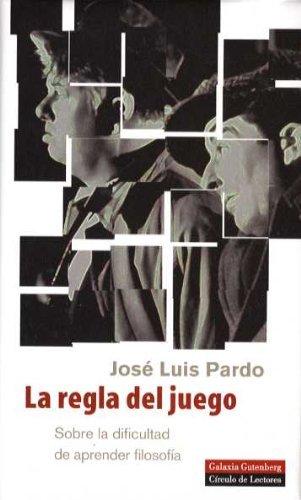 La regla del juego/ The Rule of the Game (Spanish Edition) by Jose Luis Pardo (2005-06-30)