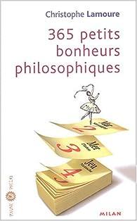365 petits bonheurs philosophiques par Christophe Lamoure
