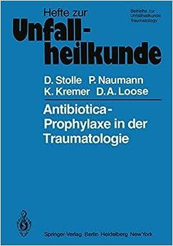 Antibiotica-Prophylaxe in der Traumatologie (Hefte zur Zeitschrift