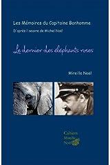 Les mémoires du Capitaine Bonhomme; le dernier des éléphants roses (French Edition) Kindle Edition