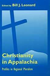 Christianity In Appalachia: Profiles Reginal Pluralism
