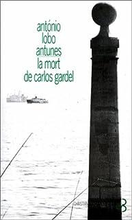 La mort de Carlos Gardel, Antunes, António Lobo
