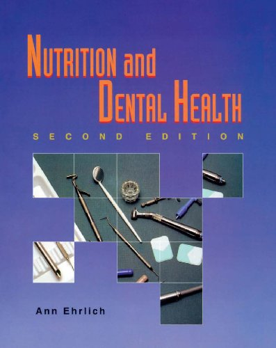 Nutrition and Dental Health (Nutrition & Dental Health ( Ehrlich/ Delmar Pub )) Pdf