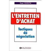 L'ENTRETIEN D'ACHAT. Tactiques de négociation, 5ème tirage 1997