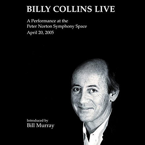 Billy Collins Live: A Performance at the Peter Norton Symphony Space, April 20, 2005