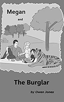 Megan and the Burglar: A Spirit Guide, A Ghost Tiger and One Scary Mother! (Megan Series Book 12) by [Jones, Owen]