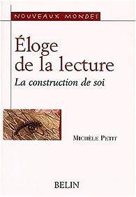 Éloge de la lecture : La construction de soi par Michèle Petit