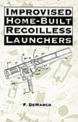 - Improvised Home-Built Recoilless Launchers (Exotic Weapons)