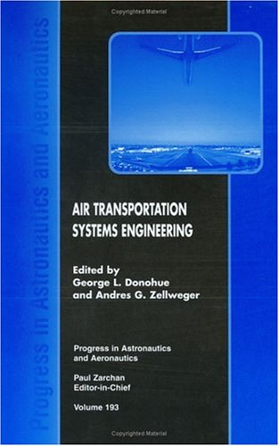 Air Transportation Systems Engineering (Progress in Astronautics & Aeronautics)