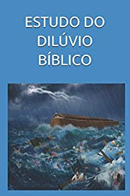 Estudo Do Dilúvio Bíblico: Teologia