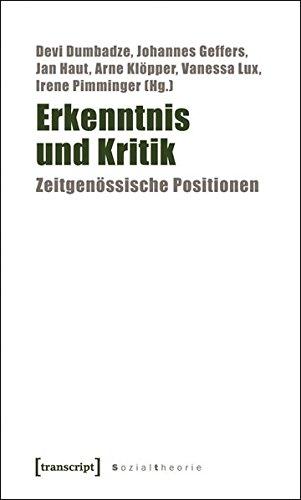 Erkenntnis und Kritik: Zeitgenössische Positionen (Sozialtheorie)