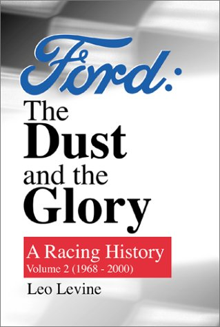 Read Online Ford: The Dust and The Glory (A Racing History, Vol. 2: 1968-2000) pdf epub
