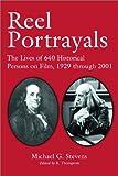 Reel Portrayals, Michael G. Stevens, 0786414618