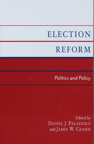Election Reform: Politics and Policy