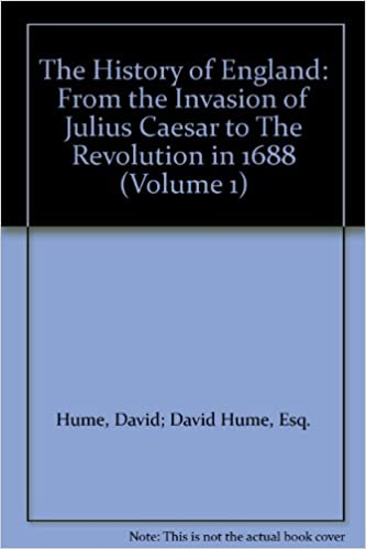 The History of England: From the Invasion of Julius Caesar to The Revolution in 1688 (Volume 1)