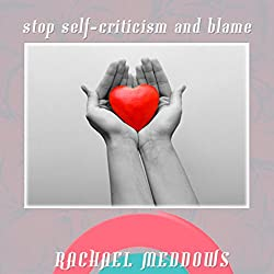 Stop Self-Criticism and Blame Hypnosis