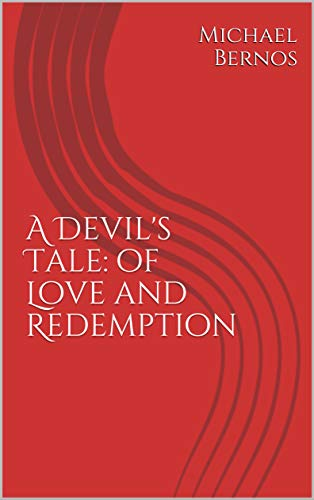 A Devil's Tale: of Love and Redemption by [Bernos, Michael]