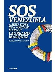 SOS Venezuela: A Brief Story of a Wrecked Country