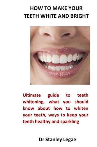 How to make your teeth white and bright