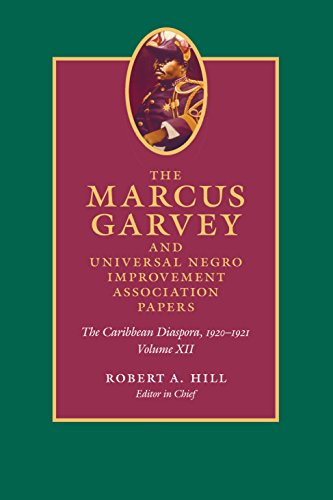 The Marcus Garvey and Universal Negro Improvement Association Papers, Volume XII: The Caribbean Diaspora, 1920-1921