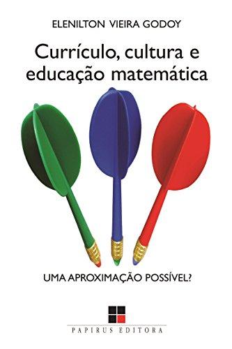 Currículo, Cultura e Educação Matemática. Uma Aproximação Possível?