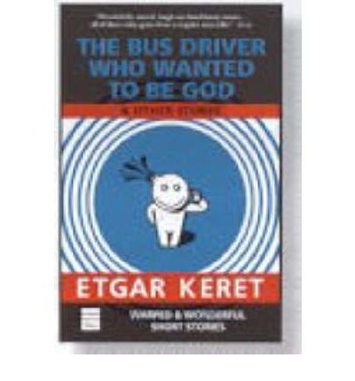 the_bus_driver_who_wanted_to_be_god_and_other_stories