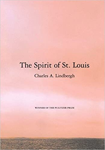 The Spirit of St. Louis by Charles A. Lindbergh
