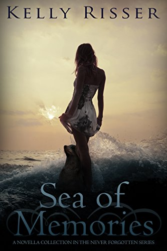Amazon sea of memories never forgotten series book 4 ebook sea of memories never forgotten series book 4 by risser kelly fandeluxe Images