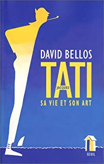 Jacques Tati : sa vie et son art, Bellos, David