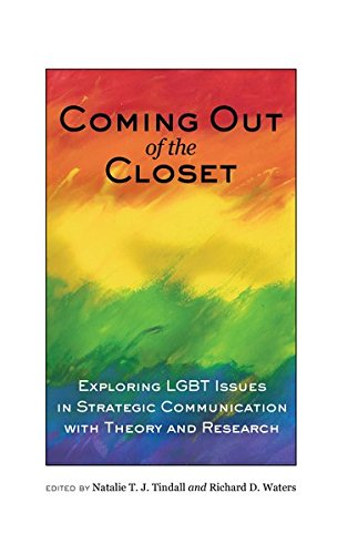 Coming out of the Closet: Exploring LGBT Issues in Strategic Communication with Theory and Research by Peter Lang Inc., International Academic Publishers