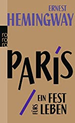 Paris, ein Fest fürs Leben: A Moveable Feast. Die Urfassung