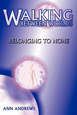 Walking Between Worlds: Belonging to None