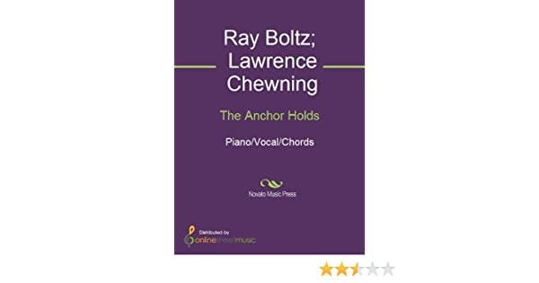 The Anchor Holds Kindle Edition By Lawrence Chewning Ray Boltz