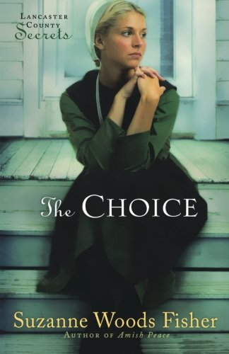 The Choice (Lancaster County Secrets, Book - Lancaster City Center
