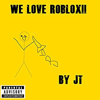 We Love Roblox By Lil Jt On Amazon Music Amazon Com